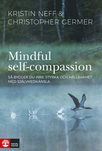 Mindful Self-Compassion av Kristin Neff och Christopher Germers